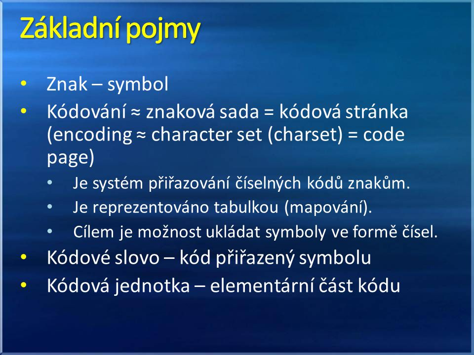 Základní pojmy Znak – symbol