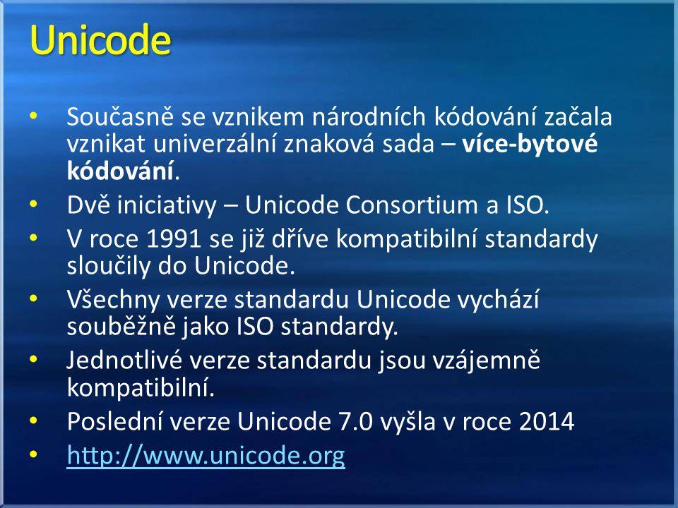 Unicode Současně se vznikem národních kódování začala vznikat univerzální znaková sada – více-bytové kódování.