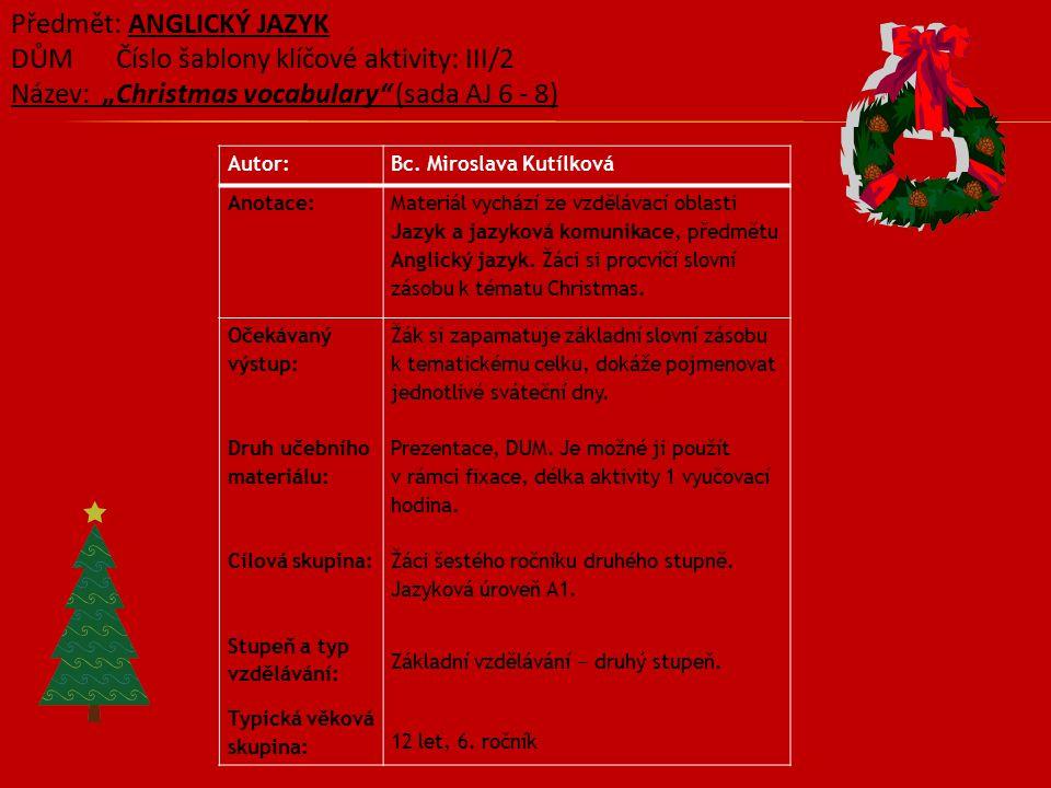 Předmět: ANGLICKÝ JAZYK DŮM Číslo šablony klíčové aktivity: III/2