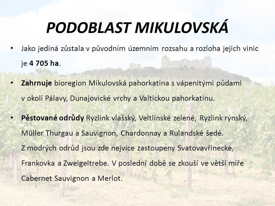 PODOBLAST MIKULOVSKÁ Jako jediná zůstala v původním územním rozsahu a rozloha jejich vinic je 4 705 ha.