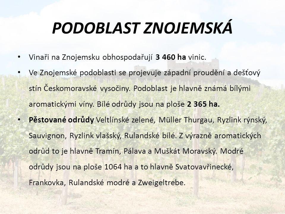 PODOBLAST ZNOJEMSKÁ Vinaři na Znojemsku obhospodařují 3 460 ha vinic.