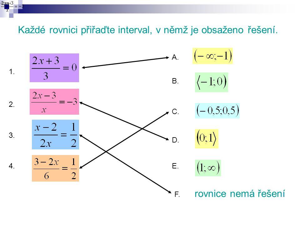 Každé rovnici přiřaďte interval, v němž je obsaženo řešení.