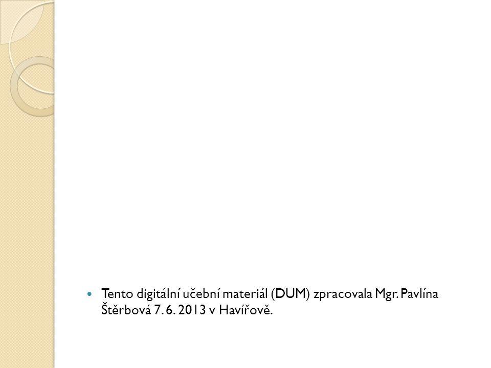Tento digitální učební materiál (DUM) zpracovala Mgr