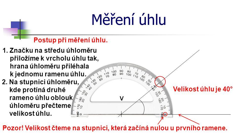 Měření úhlu Postup při měření úhlu.