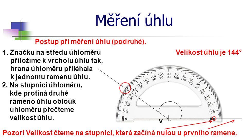 Měření úhlu Postup při měření úhlu (podruhé).