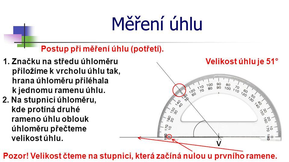 Měření úhlu Postup při měření úhlu (potřetí).