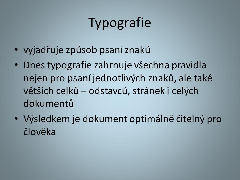 Typografie vyjadřuje způsob psaní znaků