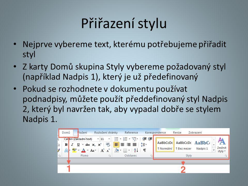 Přiřazení stylu Nejprve vybereme text, kterému potřebujeme přiřadit styl.