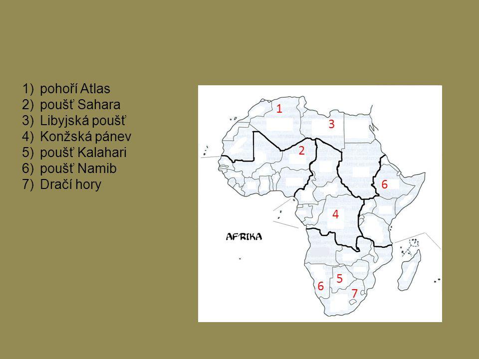 pohoří Atlas poušť Sahara. Libyjská poušť. Konžská pánev. poušť Kalahari. poušť Namib. Dračí hory.