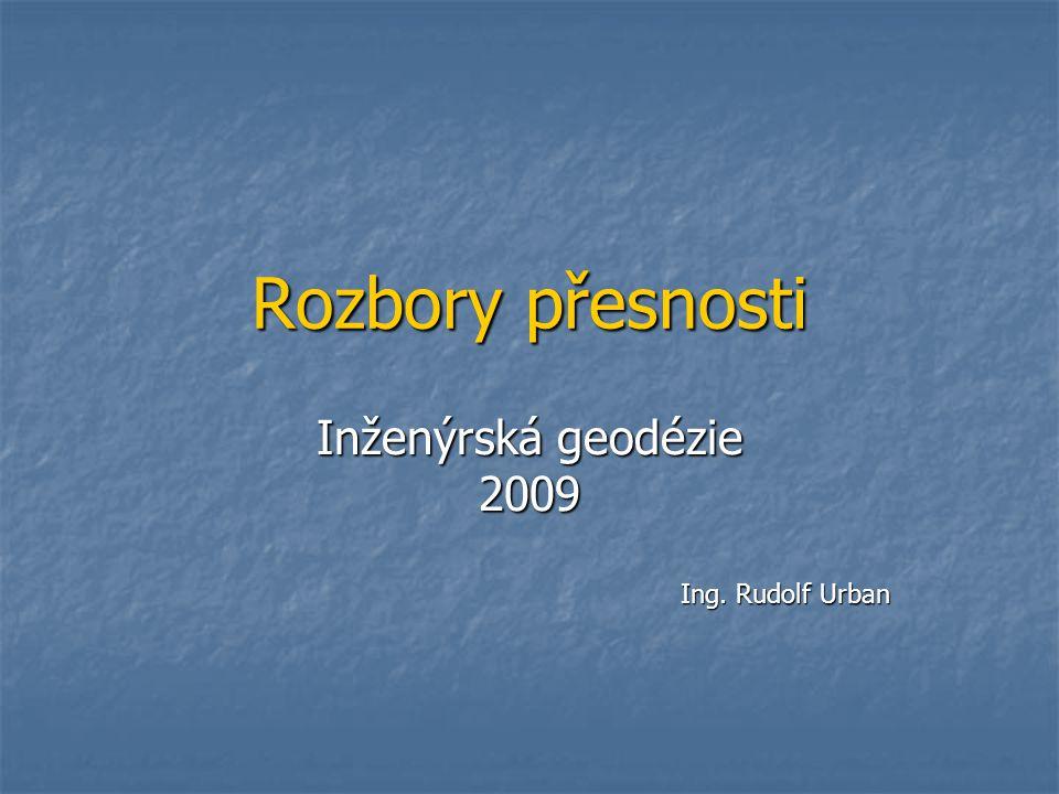Inženýrská geodézie 2009 Ing. Rudolf Urban