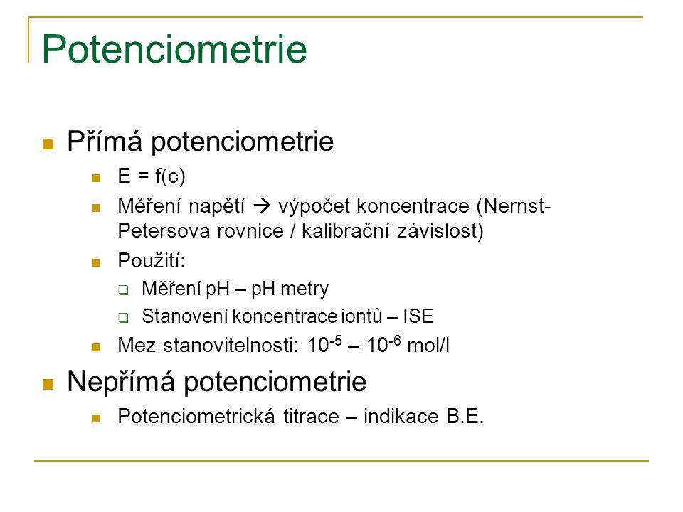 Potenciometrie Přímá potenciometrie Nepřímá potenciometrie E = f(c)
