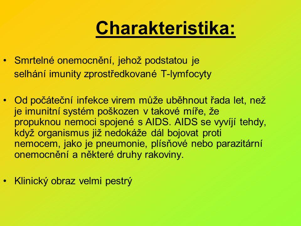 Charakteristika: Smrtelné onemocnění, jehož podstatou je