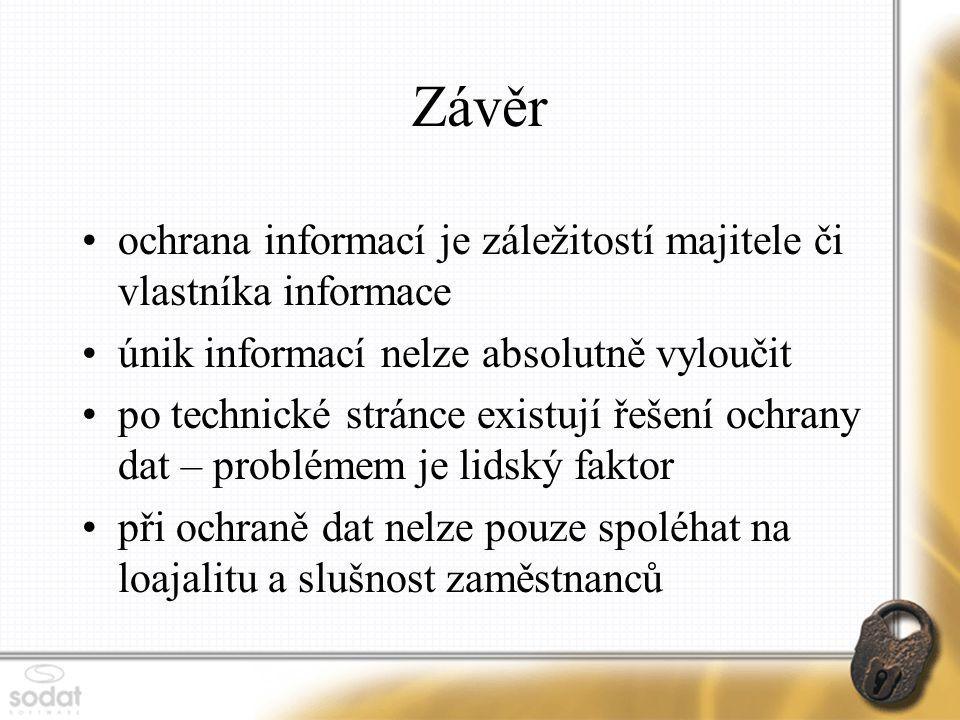 Závěr ochrana informací je záležitostí majitele či vlastníka informace