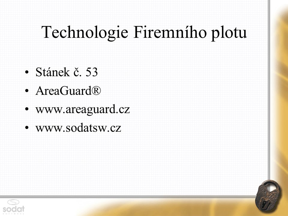 Technologie Firemního plotu
