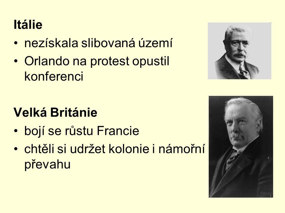 Itálie nezískala slibovaná území. Orlando na protest opustil konferenci. Velká Británie. bojí se růstu Francie.