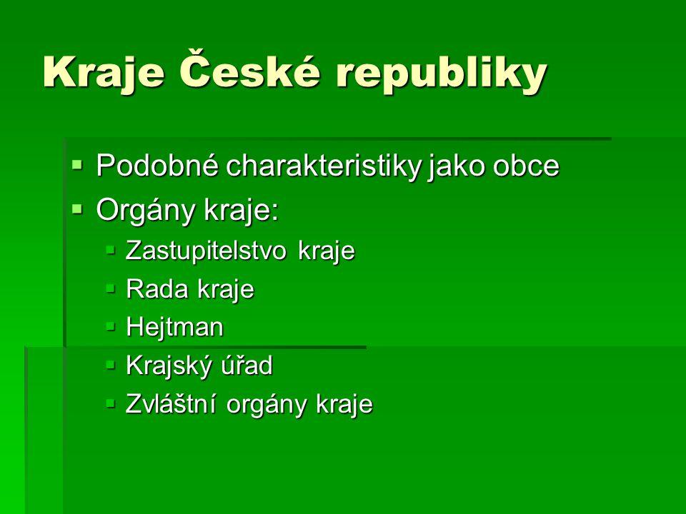 Kraje České republiky Podobné charakteristiky jako obce Orgány kraje: