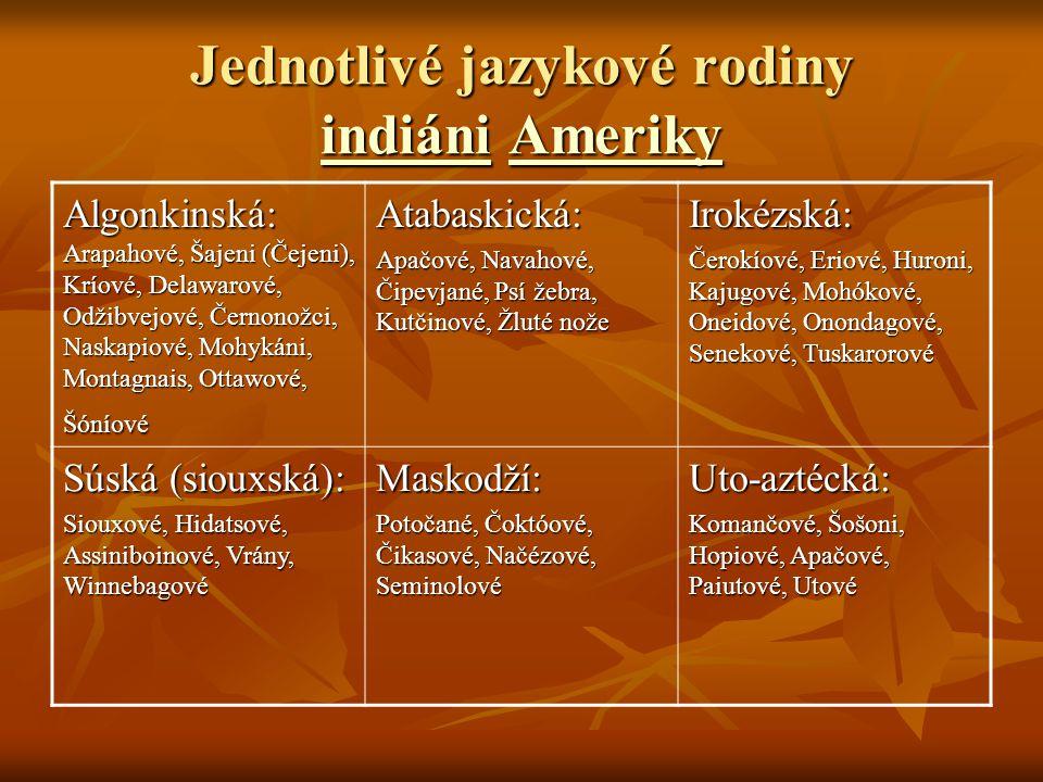 Jednotlivé jazykové rodiny indiáni Ameriky