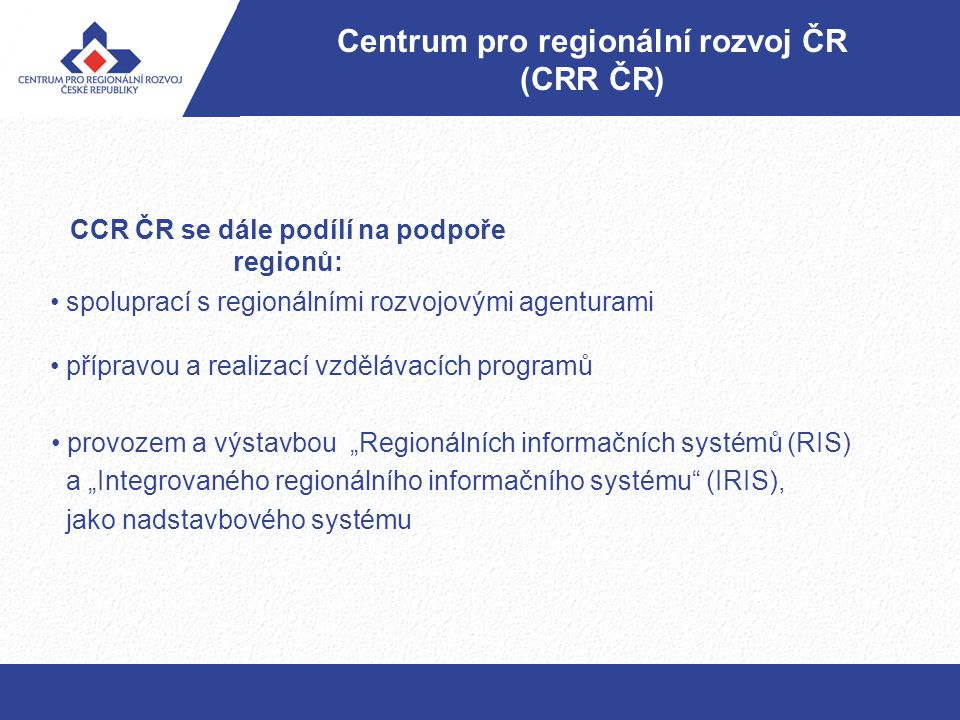 CCR ČR se dále podílí na podpoře regionů: