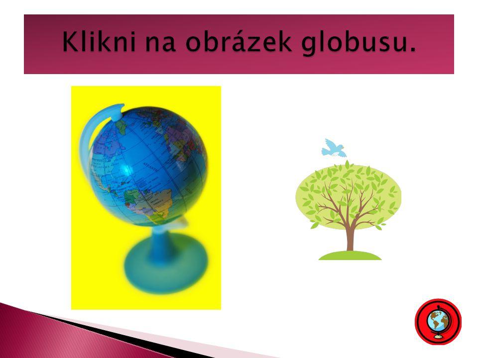 Klikni na obrázek globusu.