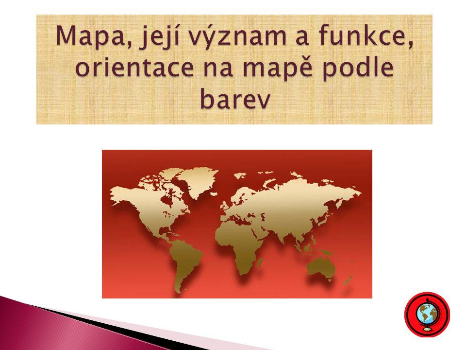 Mapa, její význam a funkce, orientace na mapě podle barev