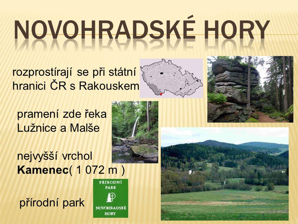 NOVOHRADSKÉ HORY rozprostírají se při státní hranici ČR s Rakouskem