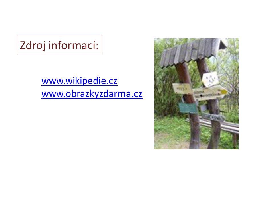 Zdroj informací: www.wikipedie.cz www.obrazkyzdarma.cz