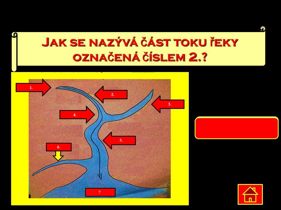 Jak se nazývá část toku řeky označená číslem 2.