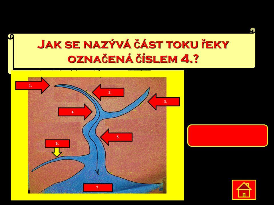 Jak se nazývá část toku řeky označená číslem 4.
