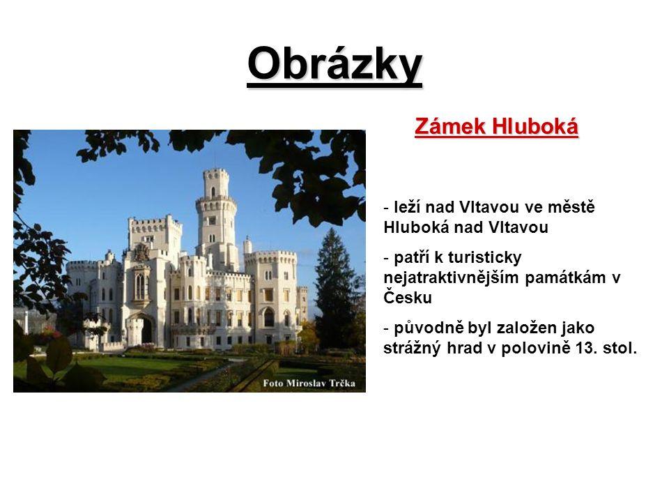 Obrázky Zámek Hluboká leží nad Vltavou ve městě Hluboká nad Vltavou