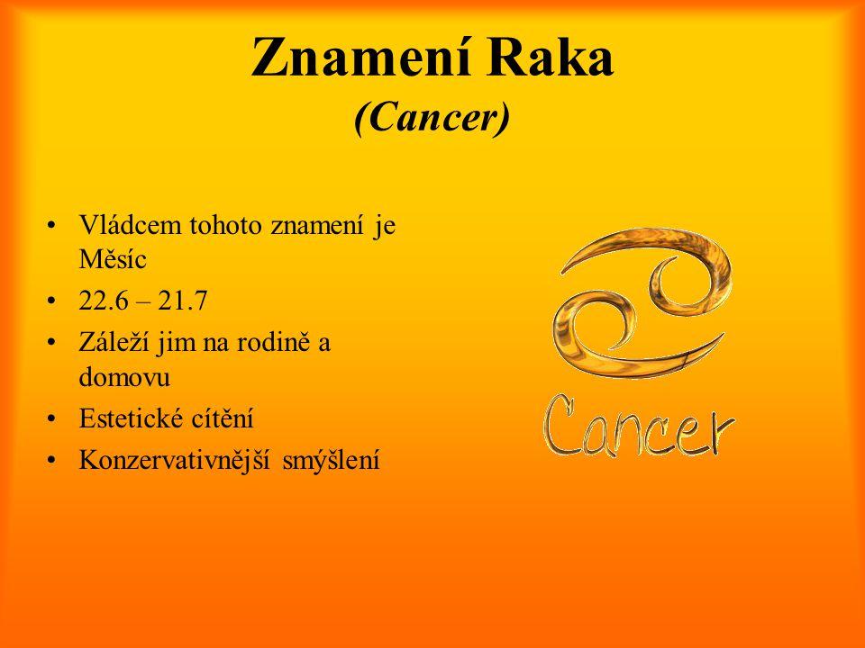 Znamení Raka (Cancer) Vládcem tohoto znamení je Měsíc 22.6 – 21.7