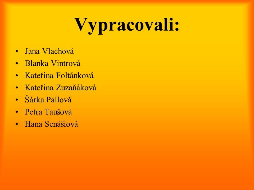 Vypracovali: Jana Vlachová Blanka Vintrová Kateřina Foltánková
