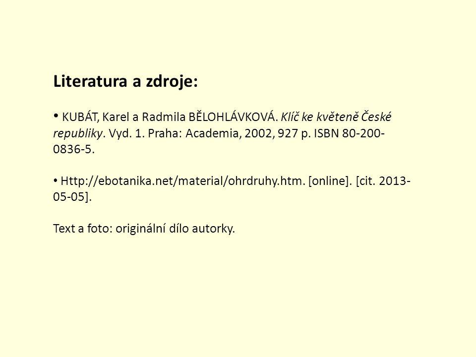 Literatura a zdroje: KUBÁT, Karel a Radmila BĚLOHLÁVKOVÁ. Klíč ke květeně České republiky. Vyd. 1. Praha: Academia, 2002, 927 p. ISBN 80-200-0836-5.
