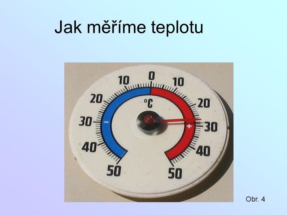 Jak měříme teplotu Obr. 4