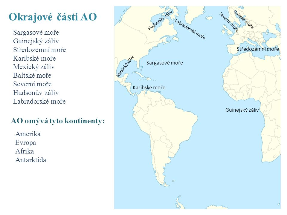 Okrajové části AO AO omývá tyto kontinenty: Sargasové moře