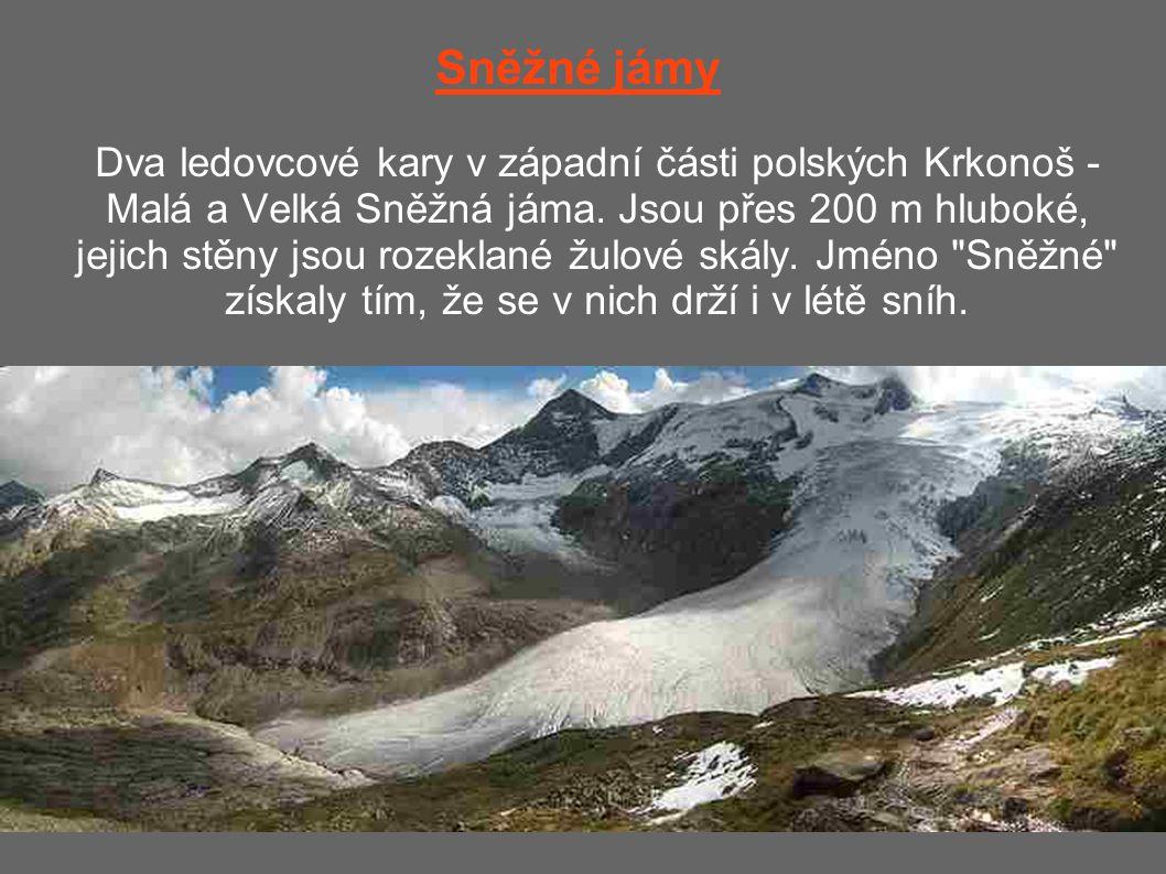 Sněžné jámy Dva ledovcové kary v západní části polských Krkonoš - Malá a Velká Sněžná jáma.