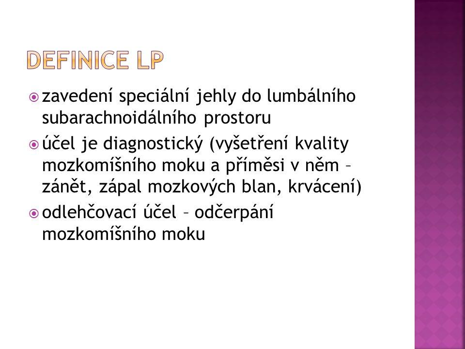 Definice LP zavedení speciální jehly do lumbálního subarachnoidálního prostoru.
