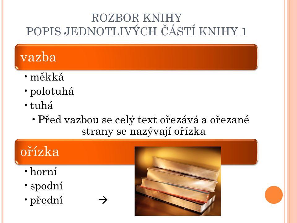 ROZBOR KNIHY POPIS JEDNOTLIVÝCH ČÁSTÍ KNIHY 1