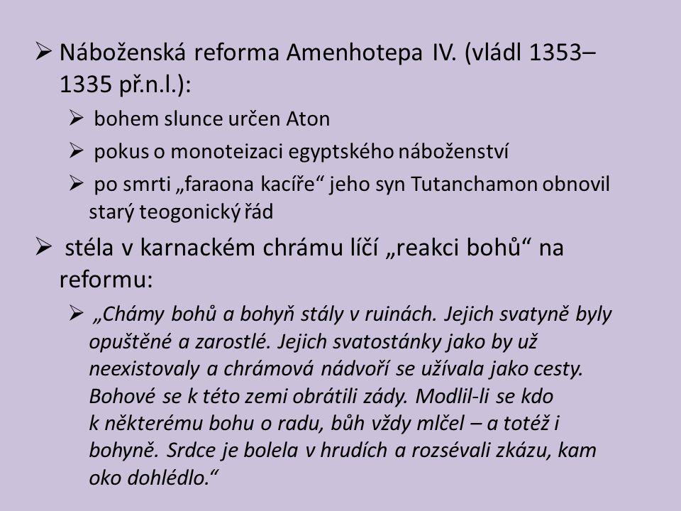 Náboženská reforma Amenhotepa IV. (vládl 1353–1335 př.n.l.):