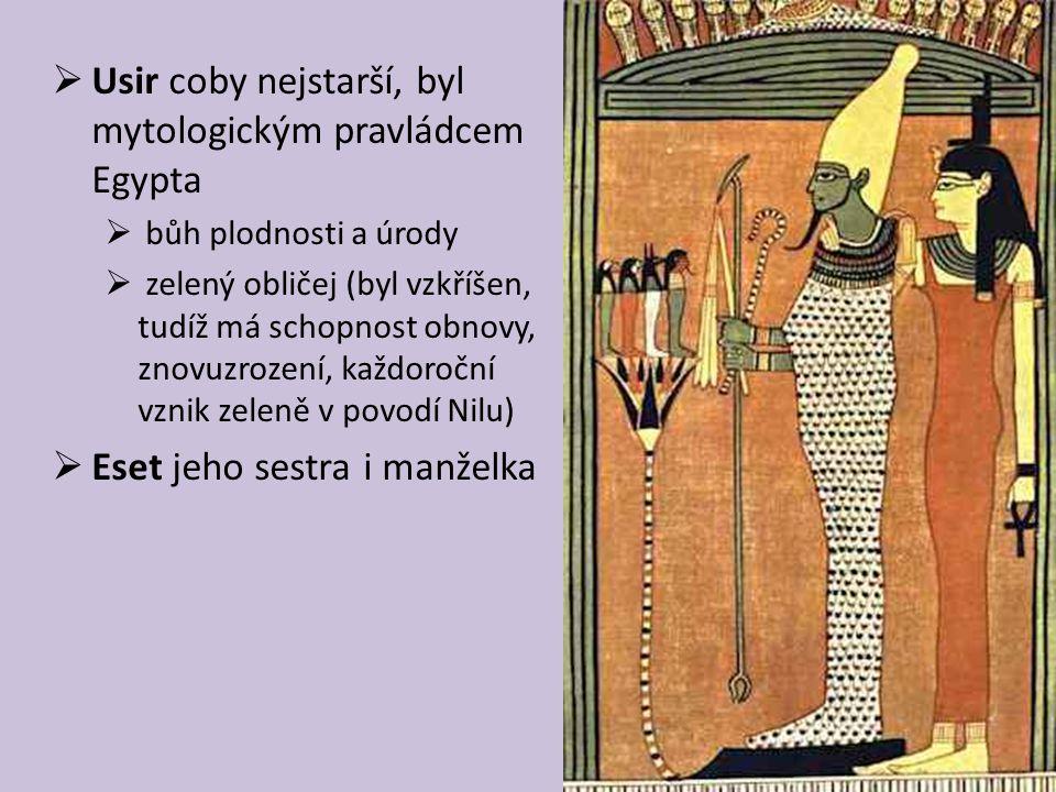 Usir coby nejstarší, byl mytologickým pravládcem Egypta
