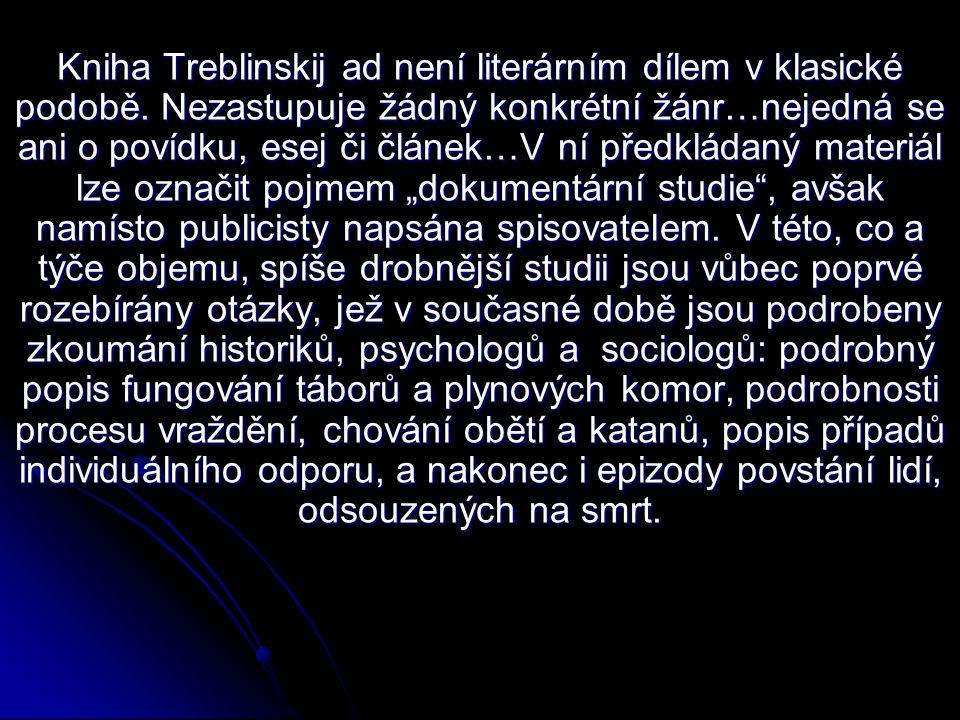 Kniha Treblinskij ad není literárním dílem v klasické podobě