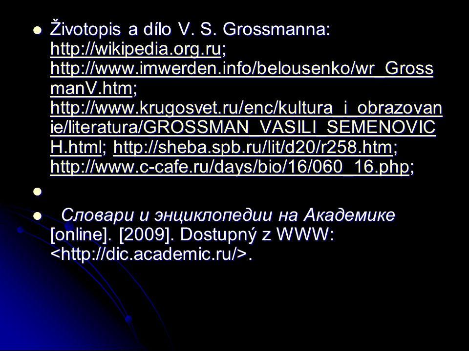 Životopis a dílo V. S. Grossmanna: http://wikipedia. org