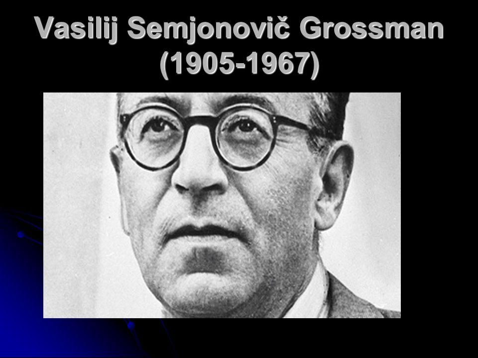 Vasilij Semjonovič Grossman (1905-1967)