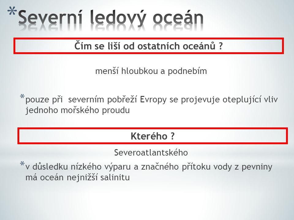 Čím se liší od ostatních oceánů