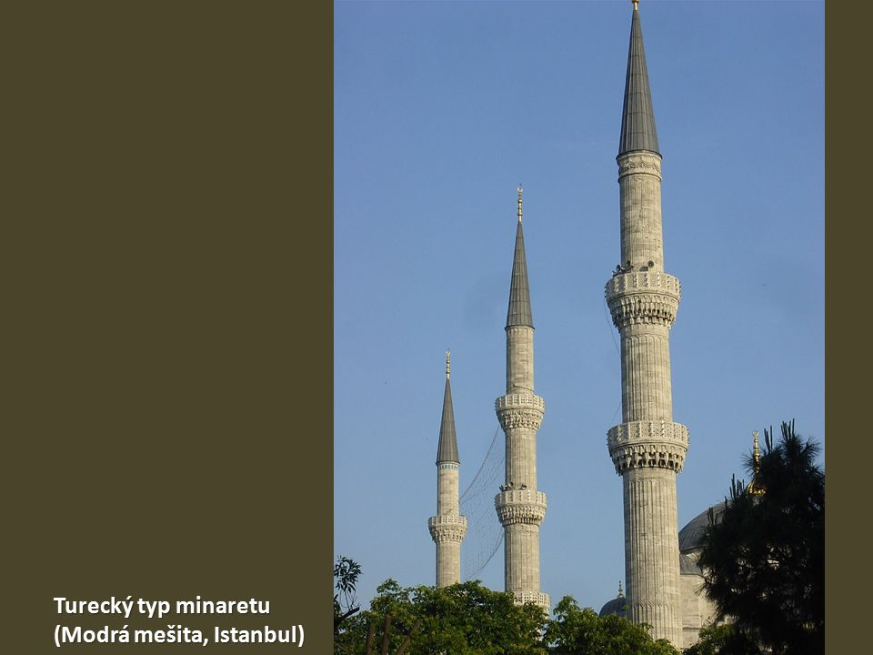 Turecký typ minaretu (Modrá mešita, Istanbul)