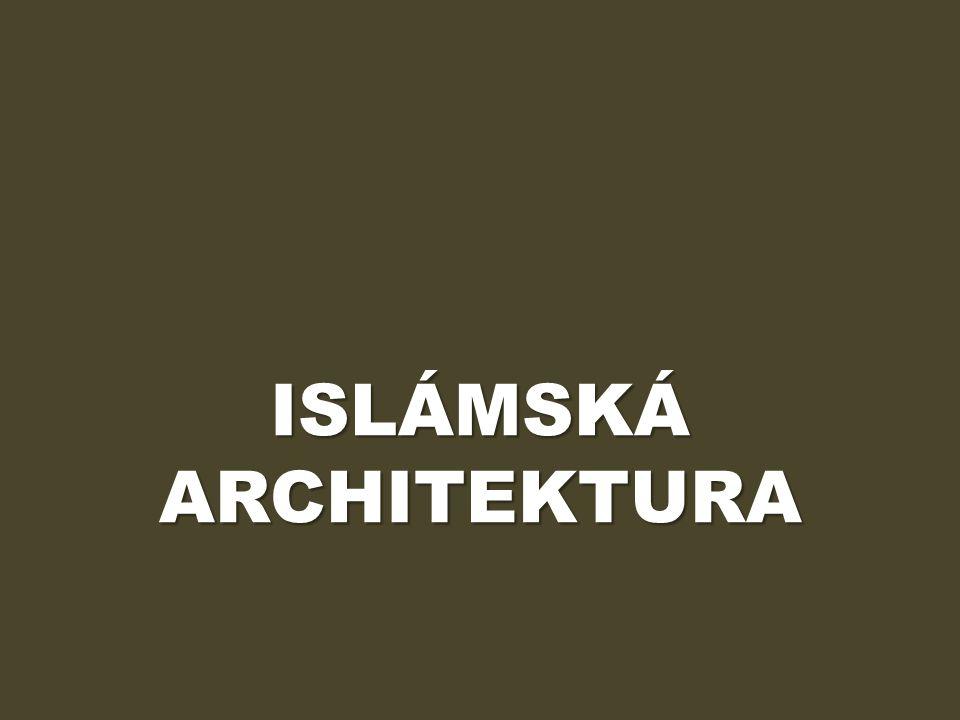 ISLÁMSKÁ ARCHITEKTURA