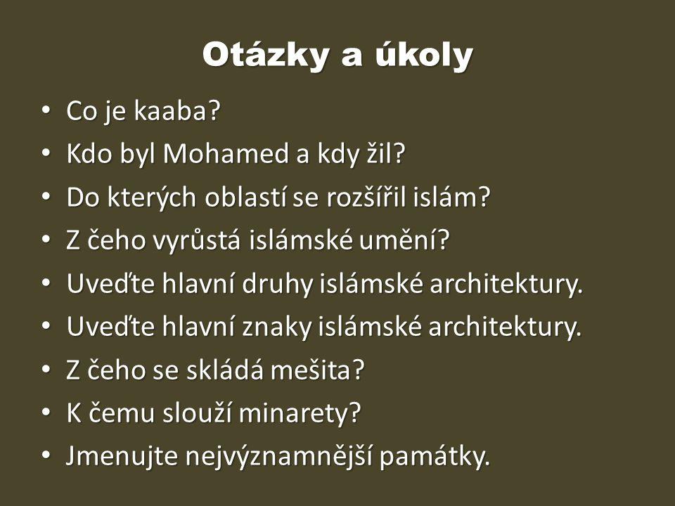 Otázky a úkoly Co je kaaba Kdo byl Mohamed a kdy žil