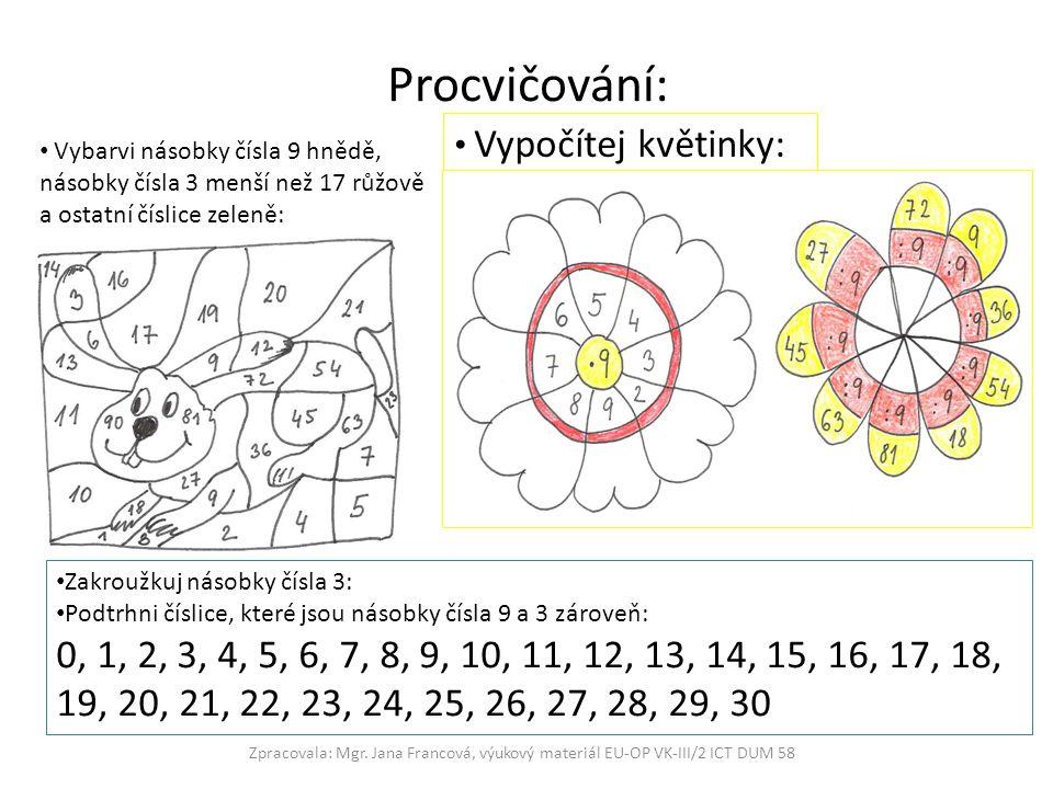 Procvičování: Vypočítej květinky: Vybarvi násobky čísla 9 hnědě, násobky čísla 3 menší než 17 růžově a ostatní číslice zeleně: