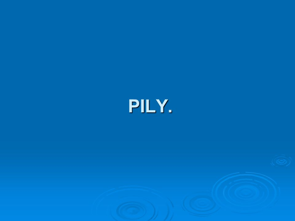 PILY.