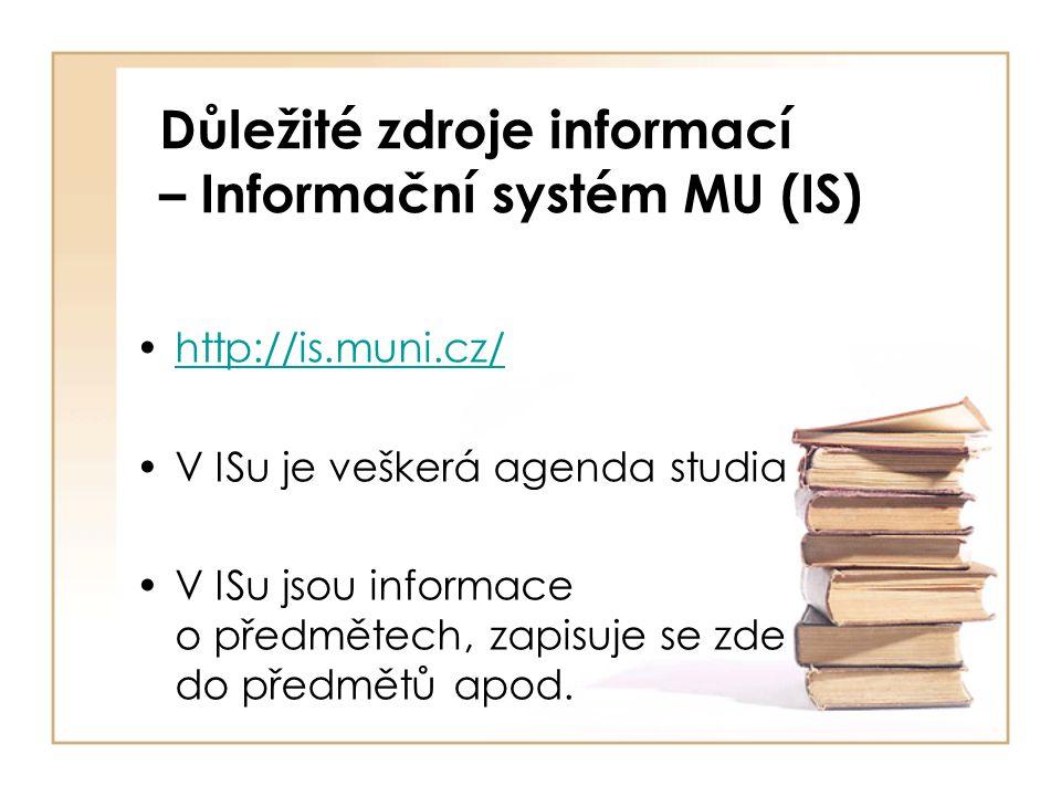 Důležité zdroje informací – Informační systém MU (IS)