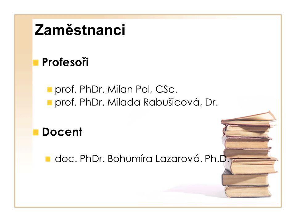Zaměstnanci Profesoři Docent prof. PhDr. Milan Pol, CSc.
